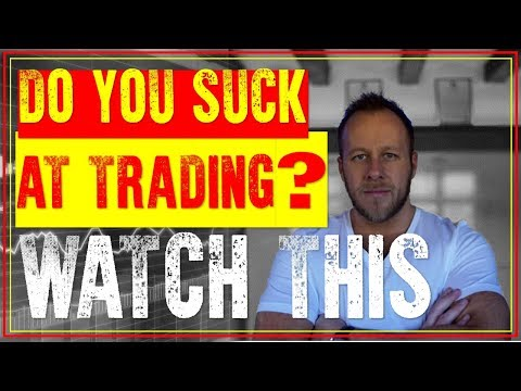 FOREX TRADING - DO YOU SUCK? WATCH THIS