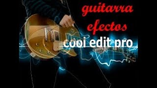 cool edit pro 2.1 Guitarra efectos (1ra parte)