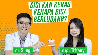 Kenapa Gigi Bisa Berlubang? Edukasi Gigi & Gusi Bersama Drg Tiffany