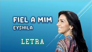 Fiel a Mim - Eyshila ( Vídeo-Letra)