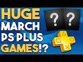 PS PLUS GAMES For MARCH to be HUGE!? and BIG Playstation Store SALES!