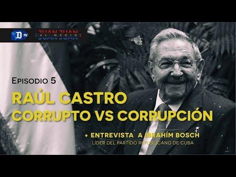 Juan Juan AL MEDIO Ep.05 / RAÚL CASTRO, CORRUPTO vs CORRUPCIÓN / Entrevista a Ibrahím Bosch