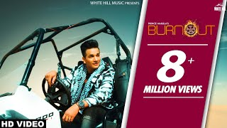 Burnout (Official Video) Prince Narula ft. Yuvika Chaudhary | New Punjabi Song 2018 | Latest Punjabi