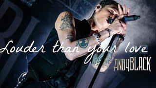 Louder than your love -Andy Black lyrics