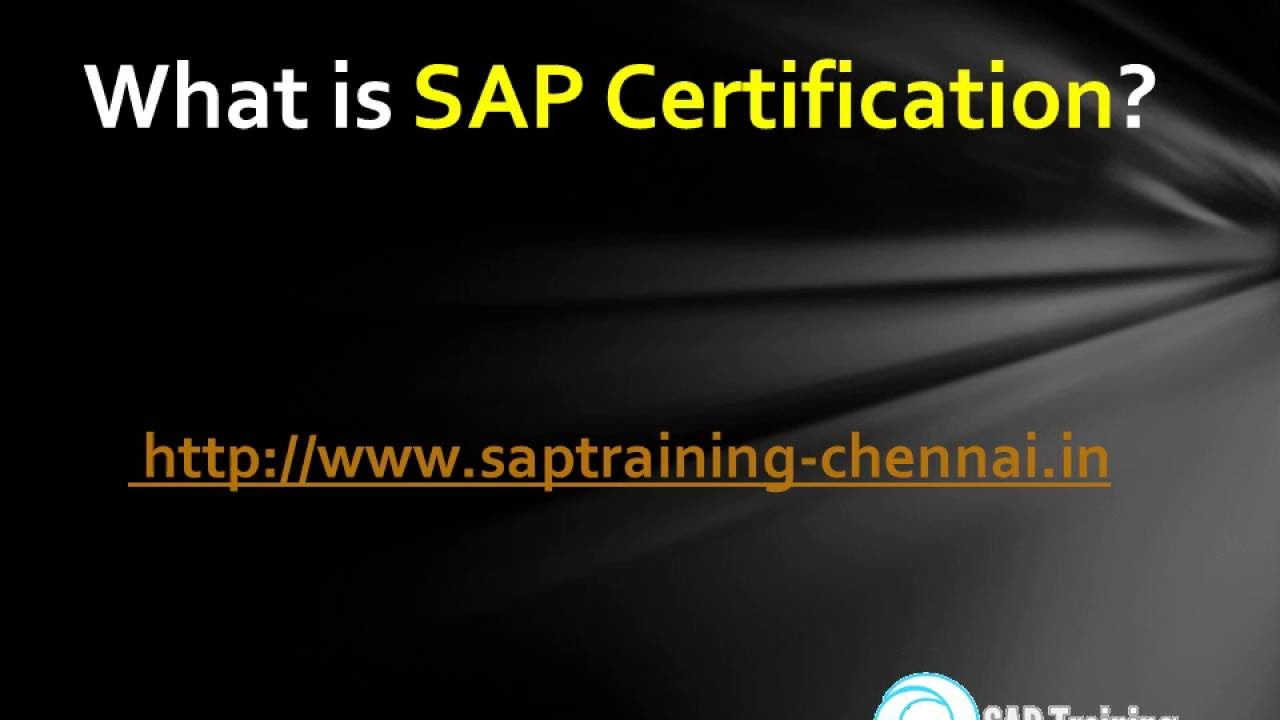 What is sap certification sap training in chennai youtube what is sap certification sap training in chennai xflitez Image collections