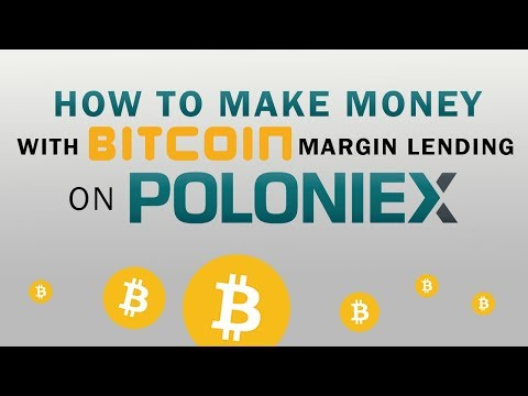 How To Make Money With Bitcoin Margin Lending on Poloniex