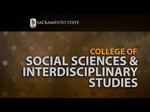 College of Social Sciences & Interdisciplinary Studies: Made At Sac State