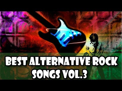 Best Alternative Rock Songs Vol.3 | Greatest Rock Mix Playlist 2017