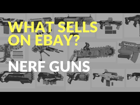 What Sells on Ebay - NERF Guns And Rare Gun That Sells for $300+