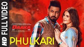 Phulkari Full Video | Daaka | Gippy Grewal, Zareen Khan |  Payal Dev | Shah & Shah