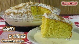 CAKE 3 MILKS Venezuelan recipe, delicious dessert