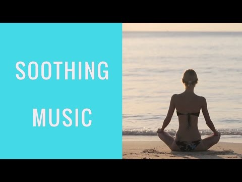 Soothing Music & Soothing Relaxing Music (3 Hours Video)