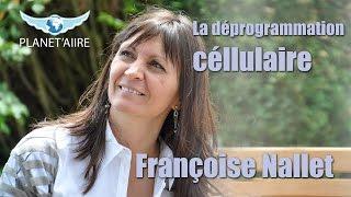 La déprogrammation céllulaire - Françoise Nallet