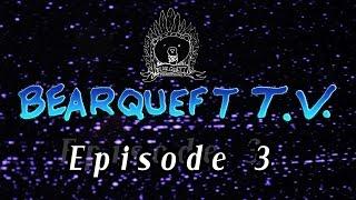 Bearqueft TV - Episode 3