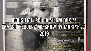 FREQUENZ MIXSHOW 24 WITH DJ NEKROTIQUE // Industrial Techno & EBM Mix // NEW MUSIC 2019