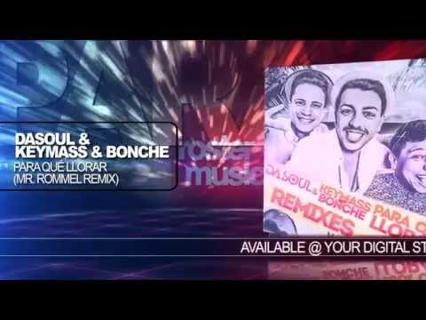 Dasoul & Keymass & Bonche «Para Qué Llorar» (Mr. Rommel Remix) Official Audio
