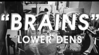 Lower Dens - Brains