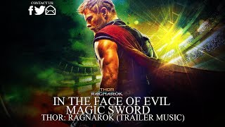 In The Face Of Evil- Magic Sword (Thor: Ragnarok Trailer Music)
