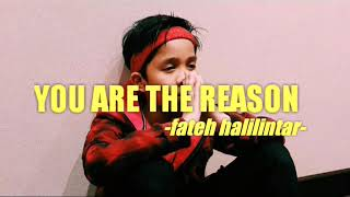 YOU ARE THE REASON FATEH HALILINTAR Cover