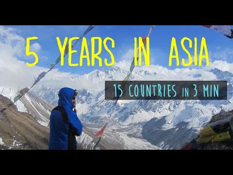 5 YEARS in ASIA - World Travel video