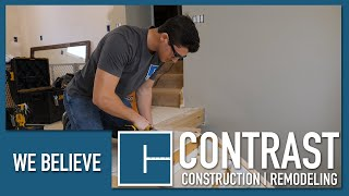 Contrast Construction and Remodeling - We Believe