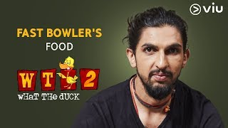 Ishant Sharma about Fast Bowler's Food | What The Duck Season 2 | Vikram Sathaye | WTD 2 | Viu India