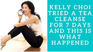 Kelly Choi Tried a Tea Cleanse for 7 Days and This is What Happened