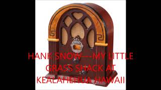 HANK SNOW   MY LITTLE GRASS SHACK AT KEALAHEHUA HAWAII YouTube Videos