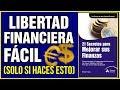HÁBITOS SENCILLOS para alcanzar la LIBERTAD FINANCIERA (21 Secretos para mejorar tus Finanzas)