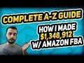 How To Sell On Amazon FBA Guide For 2018! The Full & Complete Tutorial to Amazon FBA