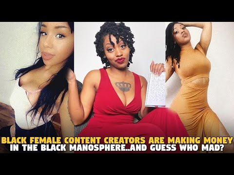 Black Female Content Creators Are Making Money in the Black Manosphere..and GUESS WHO MAD?