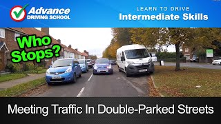 Meeting Traffic In Double Parked Streets  |  Learning to drive: Intermediate skills