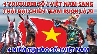 4 Youtuber Số 1 Việt Nam Sẽ Sang Thái Đại Chiến Team Ruok Là Ai ? 4 Niềm Tự Hào Số 1 Việt Nam