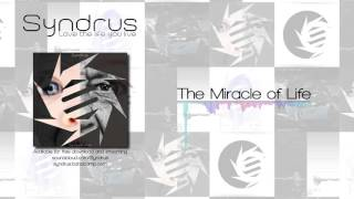 Syndrus - The Miracle of Life (Free Download)