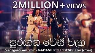 Surangana Weswala MARIANS with LEGENDS Live cover.mp3