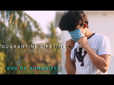 Quarantine Lifetime - Coronavirus The Antidote | Short Film | Speech | Covid-19 Message |