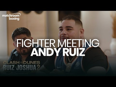 Exclusive Fighter Meeting: Andy Ruiz Talks Anthony Joshua Rematch
