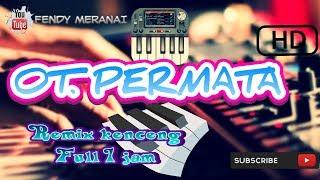 Download lagu OT PERMATA REMIX KENCENG ORG 2019 FULL 1JAM BY FENDY MERANAI MP3