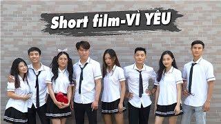 Phim ngắn - Vì Yêu - Phim tình cảm hành động học đường - Huhimedia