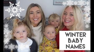6 STUNNING WINTER BABY NAMES | SPECIAL GUEST!! | LAUREN JANE HAMPSHIRE AND SJ STRUM