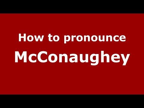 How to Pronounce McConaughey (American English/US) - PronounceNames.com