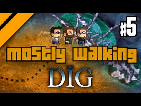 Mostly Walking - The Dig - P5