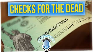 The IRS Sent Out $1.4 Billion In Stimulus Checks To Dead People (ft. Mike Tornabene)