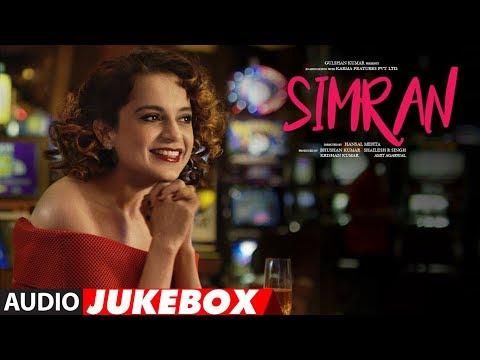 Full Album: Simran | Audio Jukebox |Kangana Ranaut | Hansal Mehta | Sachin-Jigar