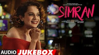 Full Album: Simran | Audio Jukebox |  Kangana Ranaut | Hansal Mehta | Sachin-Jig …