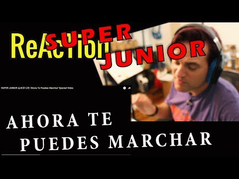 Reaction To Super Junior - Ahora Te Puedes Marchar // MV // Classical Guitarist Reacts