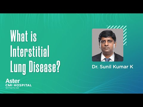 what-is-interstitial-lung-disease?---dr-sunil-kumar---aster-cmi-hospital,-bangalore.