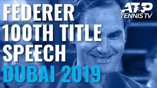 Roger Federer's Speech & Trophy Lift After Winning 100th Title   Dubai 2019