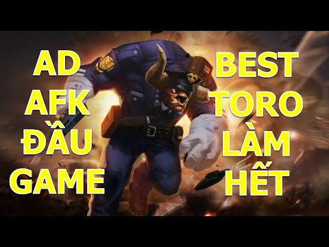 BEST TORO trở lại bất chấp AD afk vẫn quẩy combo hủy diệt team bạn mùa 16 Liên quân mobile