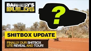 SHITBOX RALLY UPDATE - THE UTE REVEAL AND TOUR!